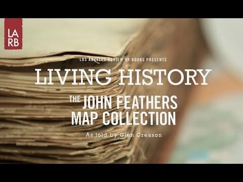 Living History: The John Feathers Map Collection
