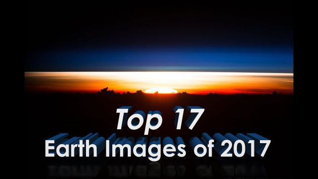NASA's Top 17 Earth From Space Images of 2017