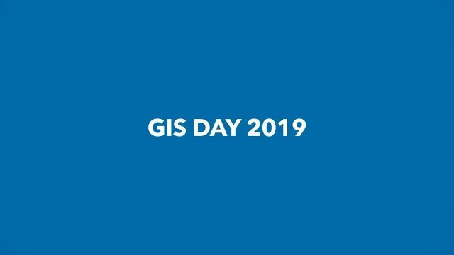 GIS Day 2019: Discovering the World Through GIS